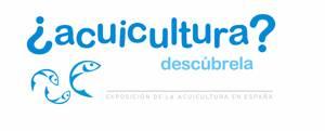 """Exposición """"¿Acuicultura? Descúbrela"""""""